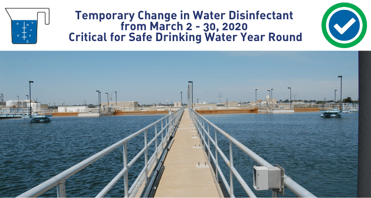 Temporary Change in Water Disinfectant from March 2 - 30, 2020 Critical for Safe Drinking Water Year Round